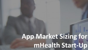 App Market Sizing for mHealth Start Up