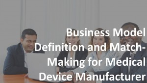 Business Model Definition and Match-Making for Device Manufacturer