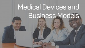 Medical Device Man and Business Models
