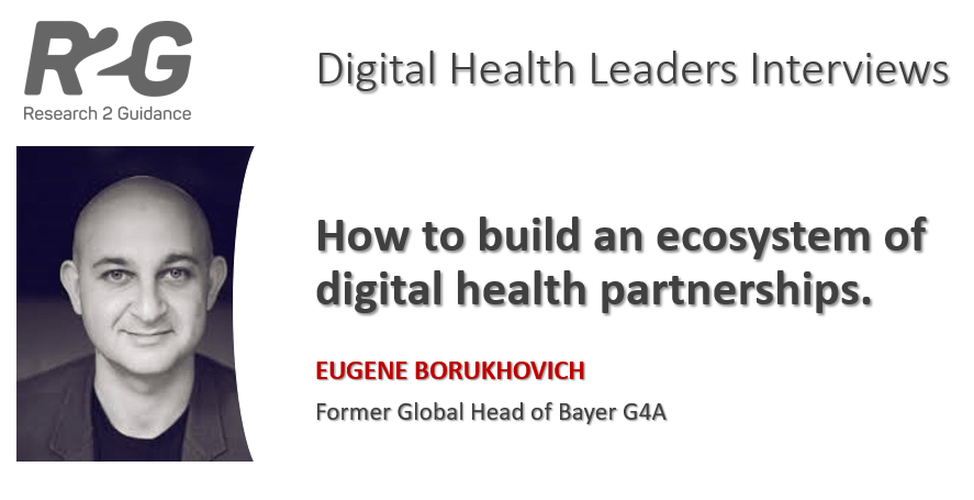 How To Build An Ecosystem Of Digital Health Partnerships - Interview With Eugene Borukhovich