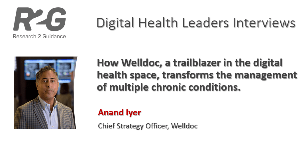 R2G-Digital-Health-Leaders-Interview-with-Anand-Iyer-Welldoc