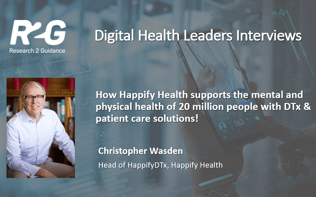 R2G Leaders Interviews With Christopher Wasden Happify Health